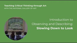 Teaching Critical Thinking through Art: Intro to Observing and Describing: Slowing Down to Look,2.0