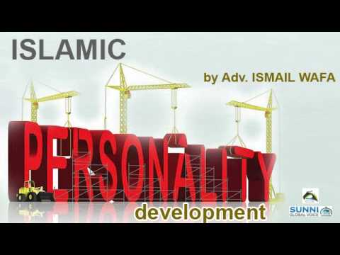 ISLAMIC PERSONALITY DEVELOPMENT : by adv.Ismail Wafa