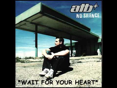 Atb - Wait for Your Heart
