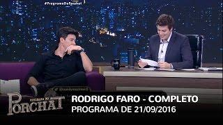 Programa do Porchat (completo) - Rodrigo Faro | 21/09/2016
