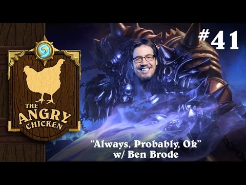 "#41 - The Angry Chicken: ""Always, Probably, Ok"" w/ Ben Brode"