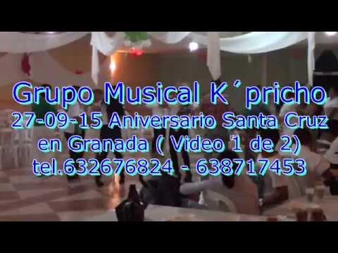 27-09-14 Grupo Musical K´pricho - Aniv. Santa Cruz 2014 (video 1 de 2) Granada
