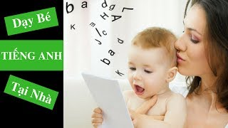 Dạy con Tiếng Anh tại nhà như thế nào - kèm tài liệu