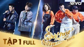 Sing My Song - Bài Hát Hay Nhất 2018| Tập 1 Full HD: Xuất hiện nhiều quái kiệt khiến 4 HLV rung động