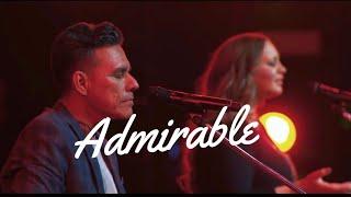 Admirable | Christine D'clario  | Julio Melgar | Emanuel