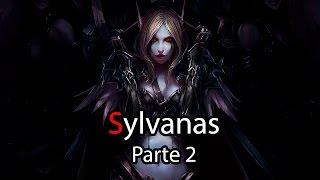 Sylvanas - Lore Parte 2