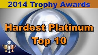 2014 Trophy Awards - Top 10 Hardest Platinum Trophies of 2014