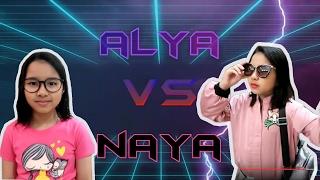 Alya VS Naya Part 1 (Just For Fun)