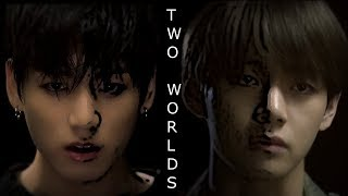 Taekook/Vkook | Two different worlds [W!au]