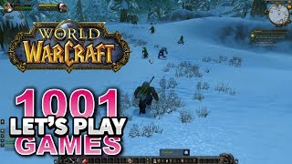 World of Warcraft (PC) - Let's Play 1001 Games - Episode 304 (Part 1)