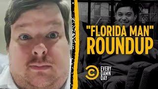 """The Ultimate """"Florida Man"""" News Roundup"""