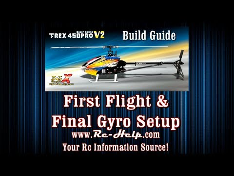 Align 450 Pro V2 3GX Build Guide Part 9 First Flight & Final Gyro Setup