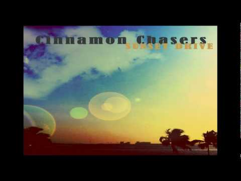 Cinnamon Chasers - You (EP 2010 Sunset Drive)