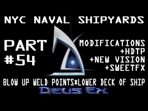 Deus Ex GOTY - NYC Naval Shipyards - Blow up weld points