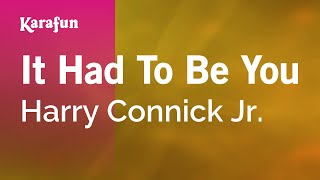 Karaoke It Had To Be You - Harry Connick Jr.