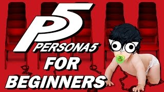 PERSONA 5 FOR BEGINNERS