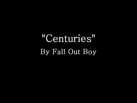 Centuries - Fall Out Boy (Lyrics)