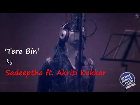 Tere Bin - Sadeeptha feat Akriti Kakkar - ArtistAloud