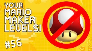 MUSHROOMS ARE BANNED: YOUR Mario Maker Levels #56