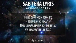 Sab Tera Lyrics - Baaghi | Armaan Malik  ●LYRICAL VIDEO HD●
