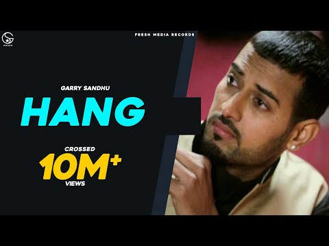 Garry Sandhu - Hang [2013] [full Song] - Latest Punjabi Songs video