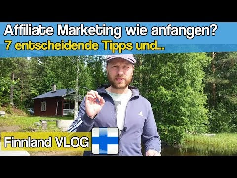 Affiliate Marketing WIE ANFANGEN? ᐅ 7 entscheidende Tipps...