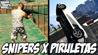 GTA V - SNIPERS X PIRULETAS