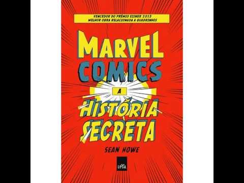 Marvel Comics - A História Secreta │Sean Howe