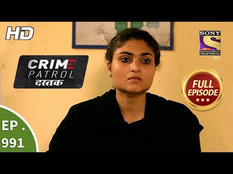 Crime Patrol Dastak - Ep 991 - Full Episode - 6th March, 2019 thumbnail