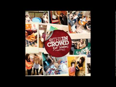 We Are The In Crowd - The Worst Thing About Me