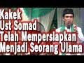 Kisah Haru Kakek Ustadz Abdul Somad Persiapkan Ust Somad Untuk Menjadi Seorang Ulama Hebat