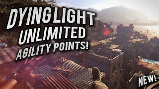 Dying light UNLIMITED AGILITY POINTS GLITCH