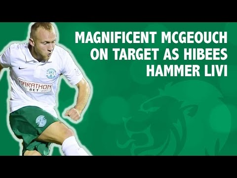 Magnificent McGeouch on target as Hibees hammer Livi