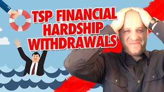TSP Financial Hardship Withdrawals