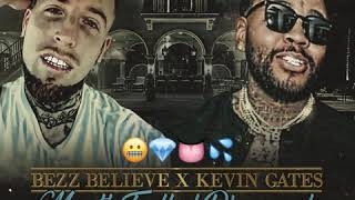 Bezz Believe X Kevin Gates - Mouth Full Of Diamonds