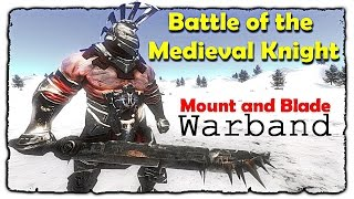 Battle of the Medieval Knight • Mount and Blade • Warband