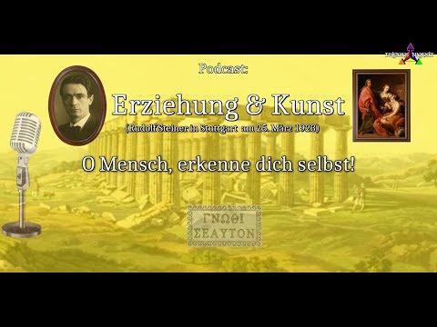 Rudolf Steiner: Erziehung und Kunst (gelesen von Pietro Archiati) * Erkenne dich selbst!