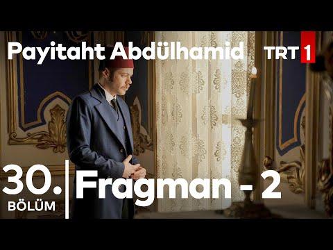 Payitaht Abdülhamid 30.Bölüm 2.Tanıtımı