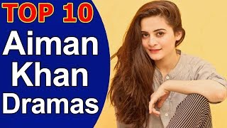 Top 10 Best Aiman Khan Dramas List