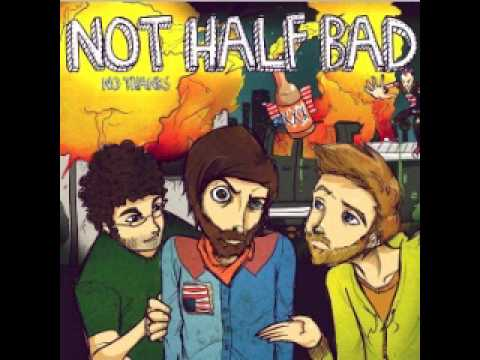 Not Half Bad - A Song For Orwell