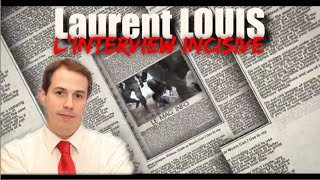 Laurent LOUIS, l'interview incisive