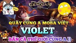 [Kgame 69] Violet Bắn Cả Thế Giới Quẩy Cùng A Mobile Moba Việt - Cách Lên Trang Bị Bắn Nát Team Địch