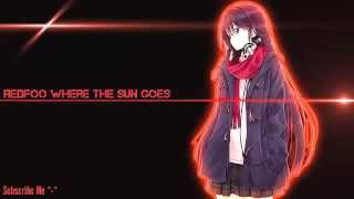 ♪ Nightcore - Where the Sun Goes - Redfoo