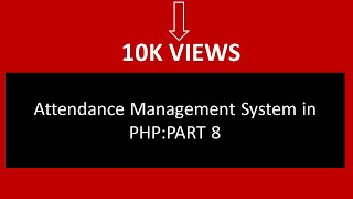 Attendance Management System in PHP:PART 8