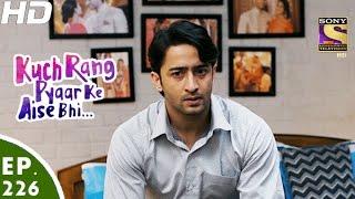 Kuch Rang Pyar Ke Aise Bhi - कुछ रंग प्यार के ऐसे भी - Episode 226 - 10th January, 2017