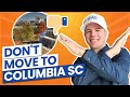 Don't Move to Columbia South Carolina 10 Reasons 2021
