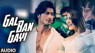 GAL BAN GAYI Audio | YOYO Honey Singh Urvashi Rautela Vidyut Jammwal  Meet Bros Sukhbir Neha Kakkar