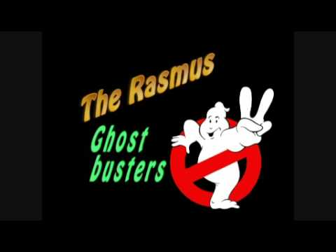 The Rasmus - Ghostbusters