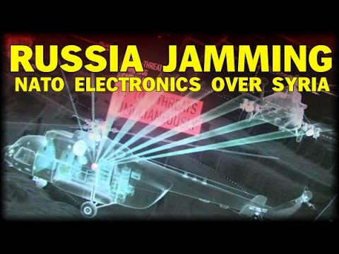 RUSSIA JAMMING NATO ELECTRONICS OVER SYRIA