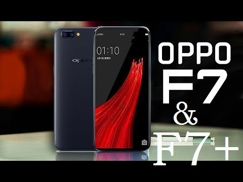 oppo f7 & f7 plus first look, dual front camera, 8gb ram
